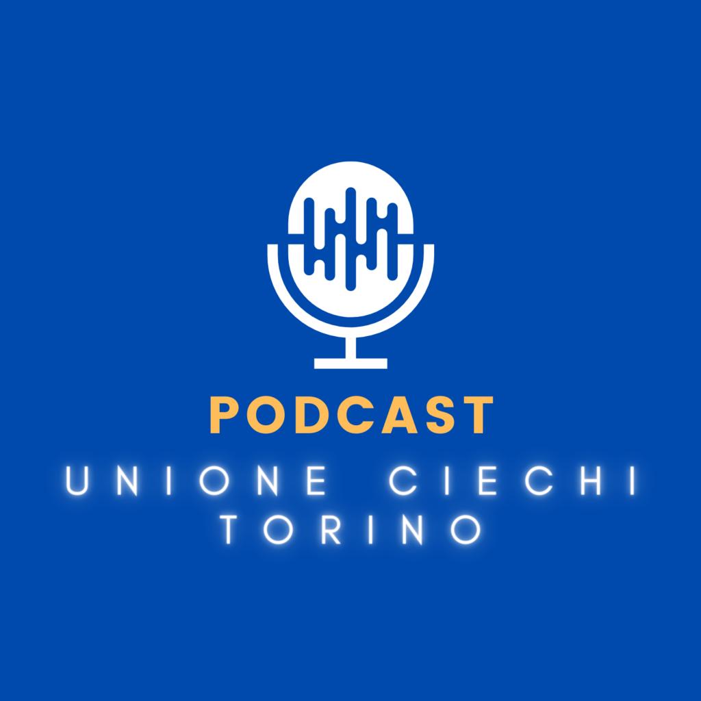 Podcast Unione Ciechi Torino